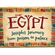 Egypt:  Joseph's Journey from Prison to Palace